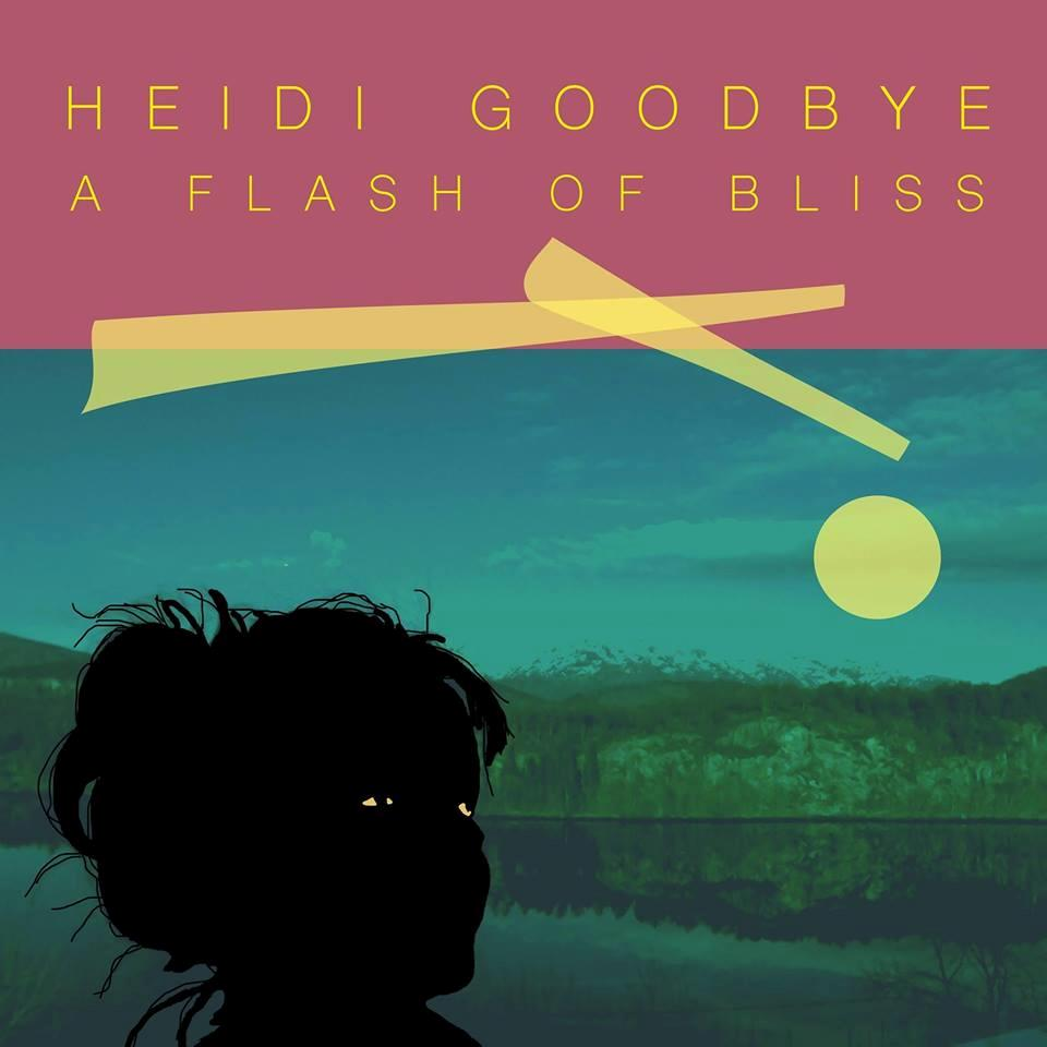 GR119 Goodbye  Heidi Goodbye A Flash of Bliss (LP)