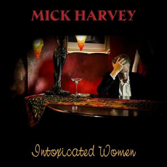 STUMM396 Mute  Mick Harvey Intoxicated Women (LP)