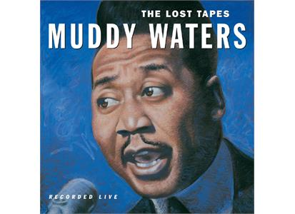 VXLDW541 Blind Pig  Muddy Waters The Lost Tapes (LP)