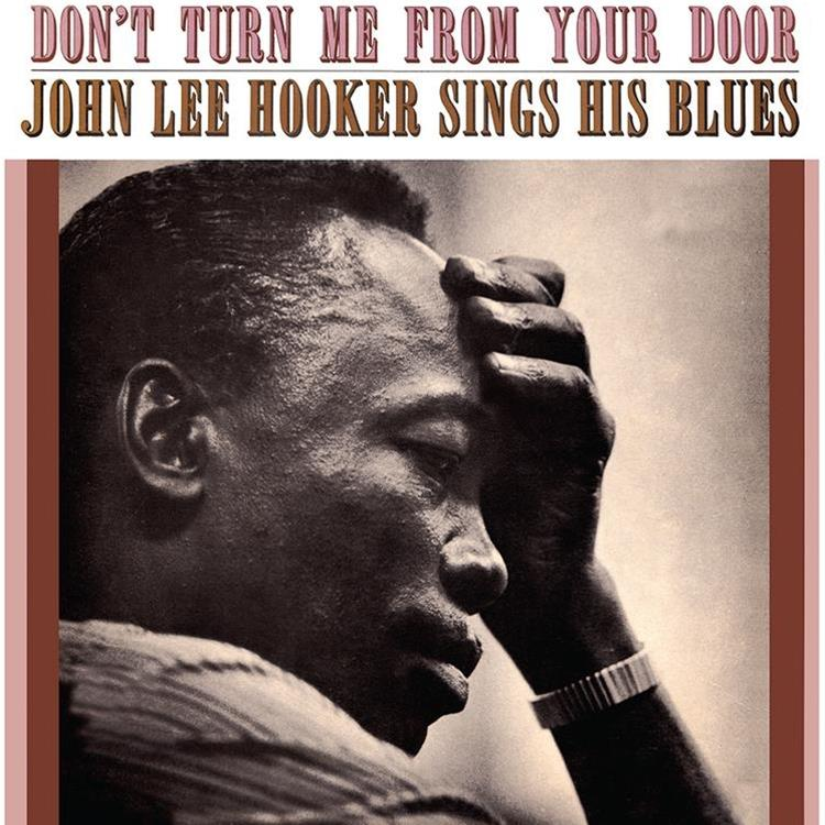 VXLDH1513 Friday Music  John Lee Hooker Don't Turn Me From Your Door (LP)