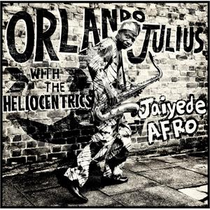 Afrobeat artist Orlando Julius & The Heliocentrics