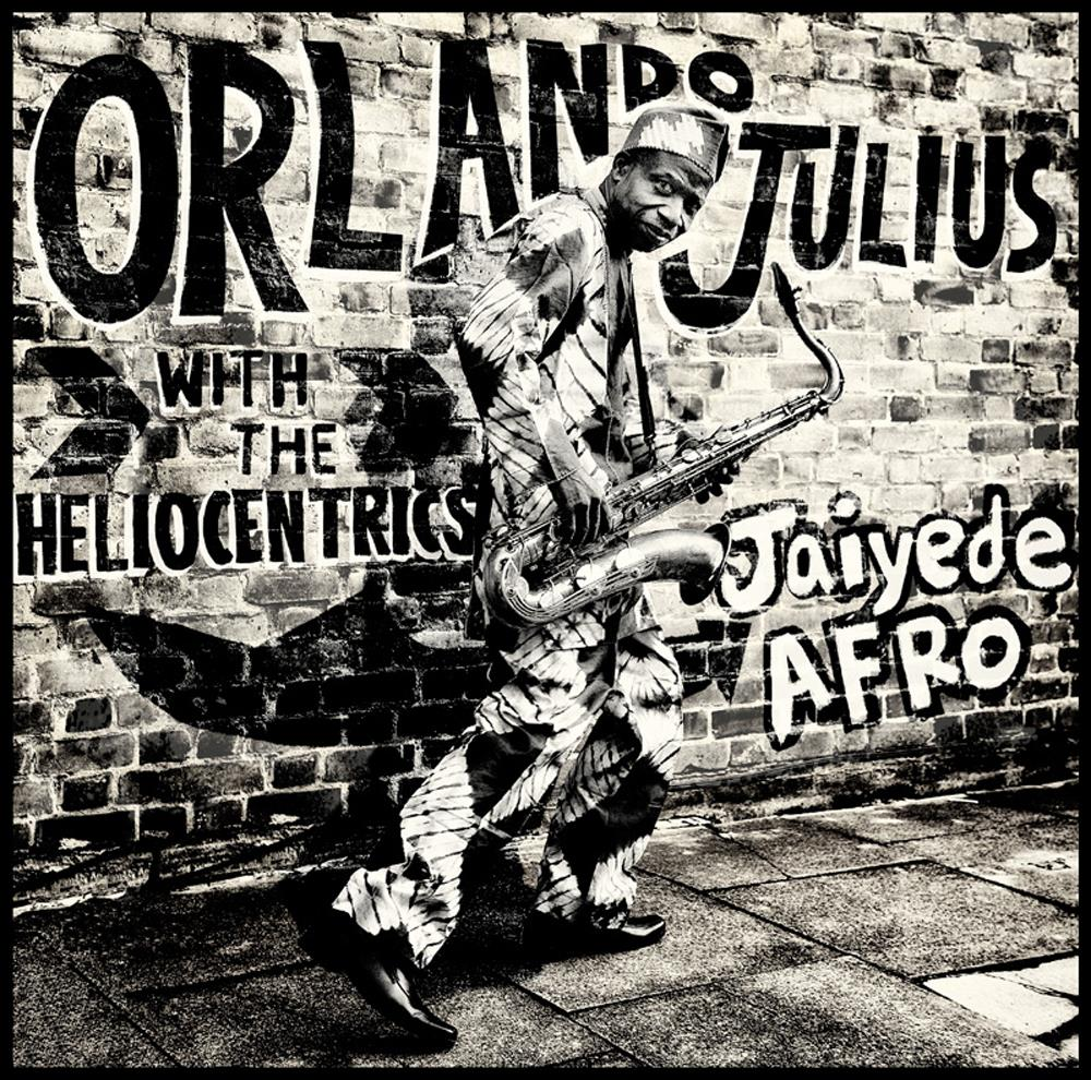 STRUT112 Strut  Orlando Julius & the Heliocentrics Jaiyede Afro (2LP+CD)