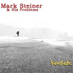 Mark Steiner & his Problems Saudade (2LP)