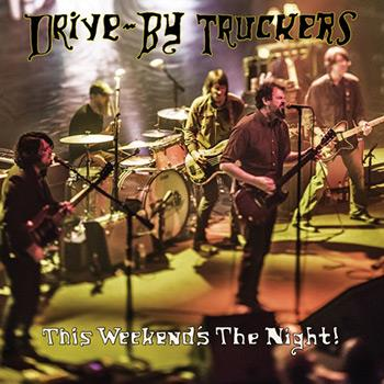 882237219 ATO  Drive-By Truckers This Weekend's The Night (2LP)