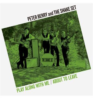 Peter Berry & The Shake Set Play Along With Me (7'')