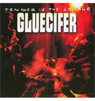 Gluecifer Tender is the Savage (LP)