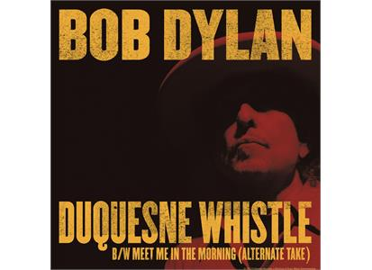 88765405337 Columbia  Bob Dylan Duquesne Whistle (7'')