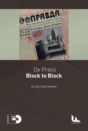 TO010 Falck Forlag  De Press / Stig Sæterbakken Block to Block (BOK)