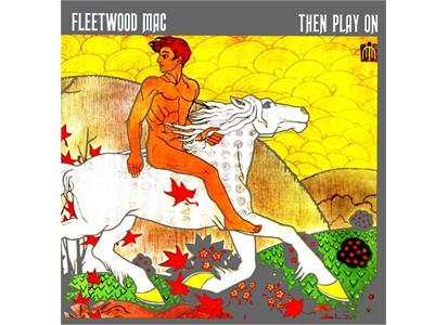 8122796551 Rhino  Fleetwood Mac Then Play On (LP)