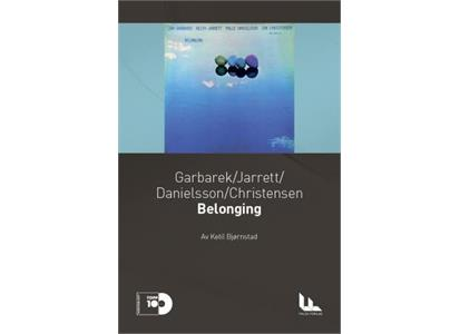 TO009 Falck Forlag  Garbarek / Jarrett / Ketil Bjørnstad Belonging (BOK)