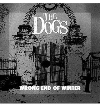 "The Dogs Wrong End of Winter (7"" - LTD)"