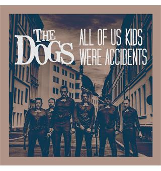 "The Dogs All Of Us Kids Were Accidents  (7"")"