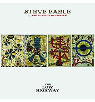 Steve Earle & The Dukes (& Duchesses) The Low Highway  (LP)