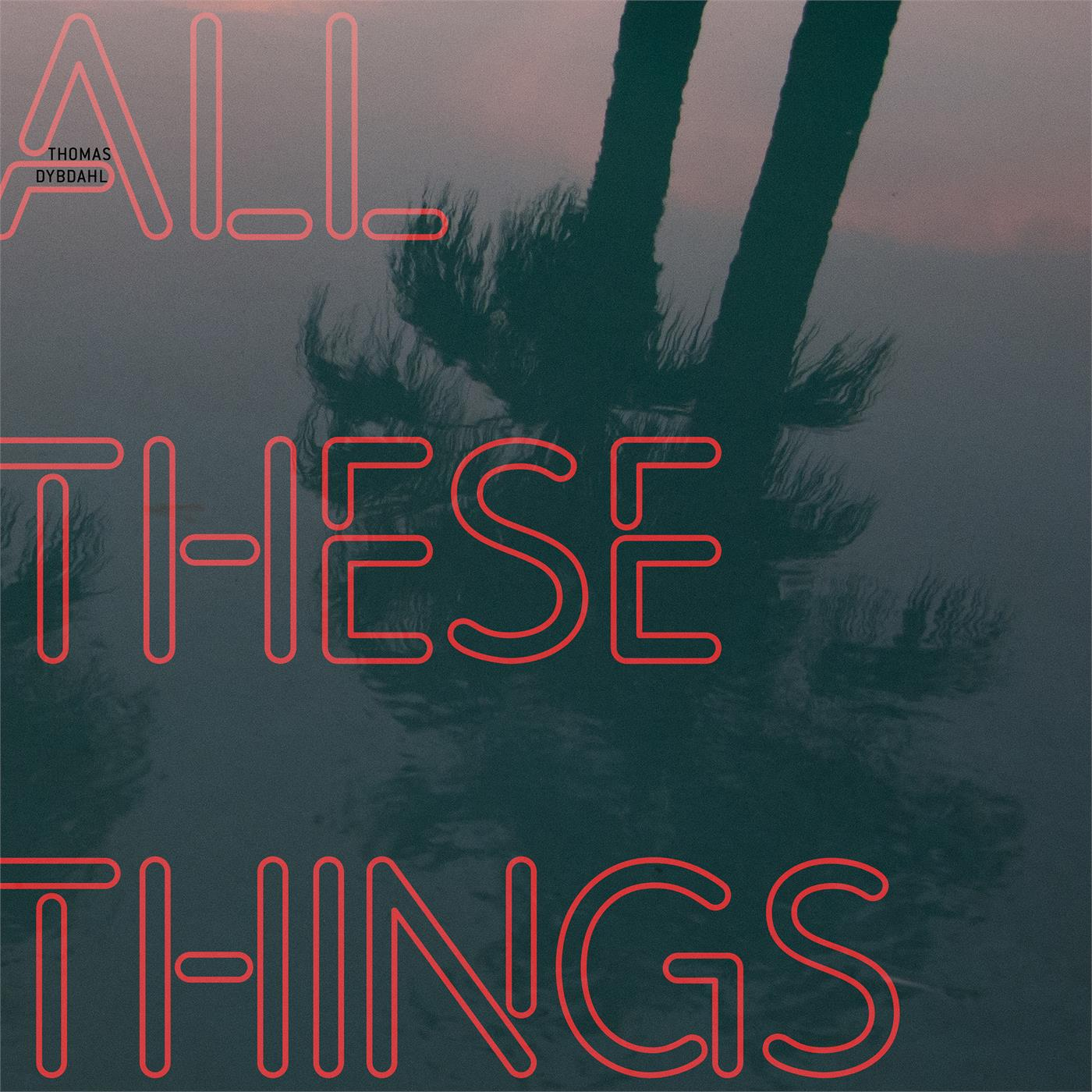 7090011904384 Petroleum  Thomas Dybdahl All These Things (LP)