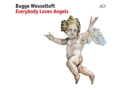 ACT98471 ACT  Bugge Wesseltoft Everybody Loves Angels (LP)