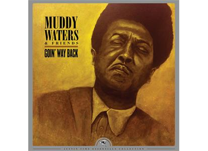 0068944913015 Justin Time Records  Muddy Waters & Friends Goin' Way Back (LP)