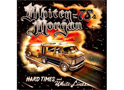 WMM004LP Whitey Morgan Music  Whitey Morgan & the 78's Hard Times And White Lines (LP)