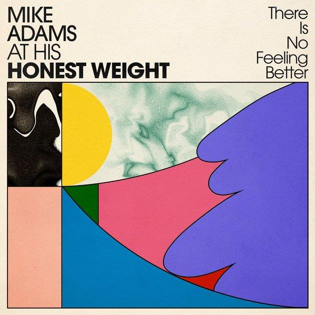 JNR292LP Joyful Noise  Mike Adams at His Honest Weight There Is No Feeling Better (LP)