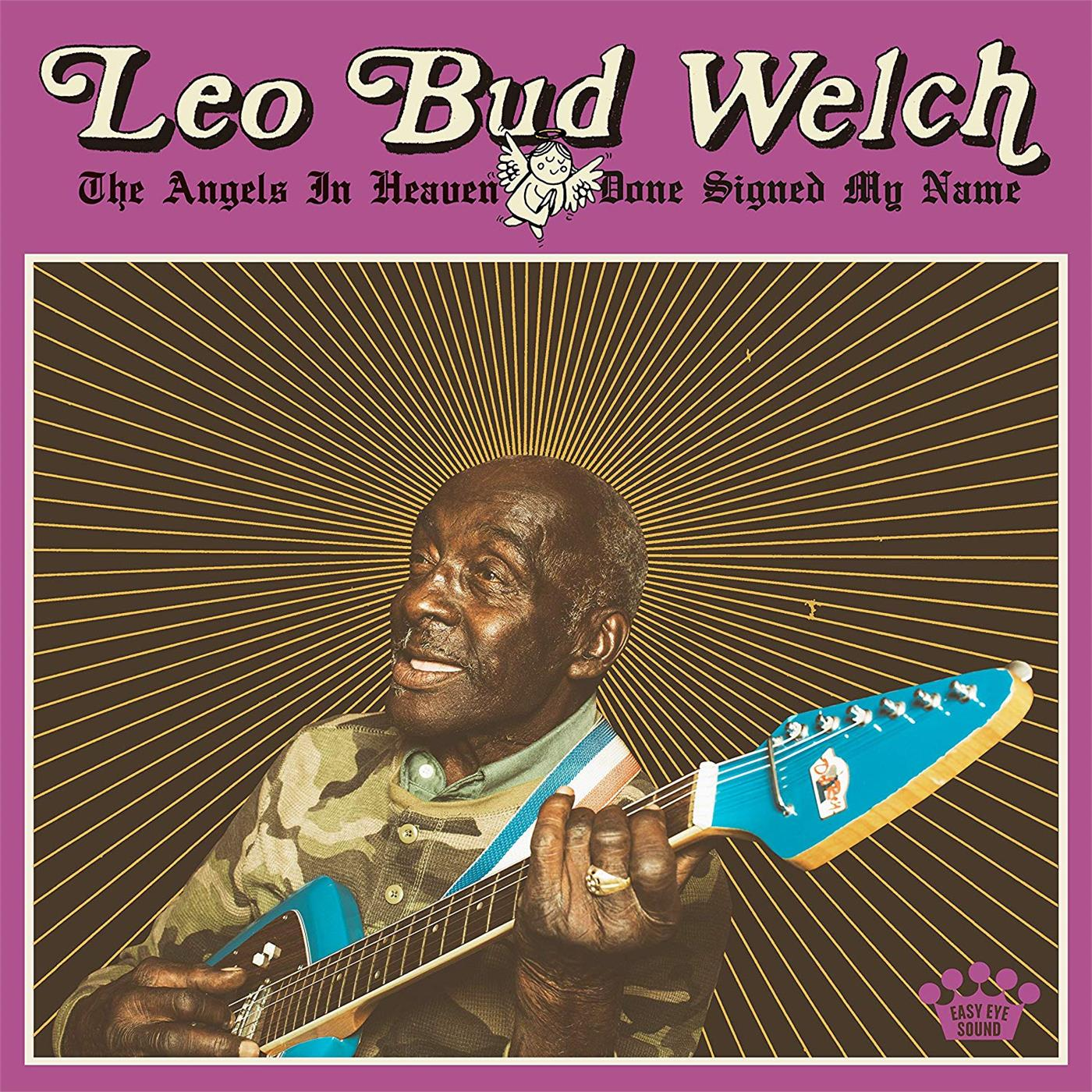0855380008500 Easy Eye Sound  Leo Bud Welch The Angels In Heaven Done Signed... (LP)
