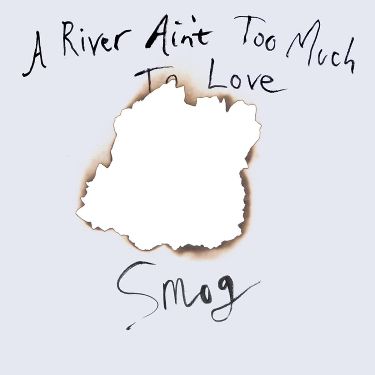 DRGC292 Drag City  Smog A River Ain't Too Much To Love (LP)