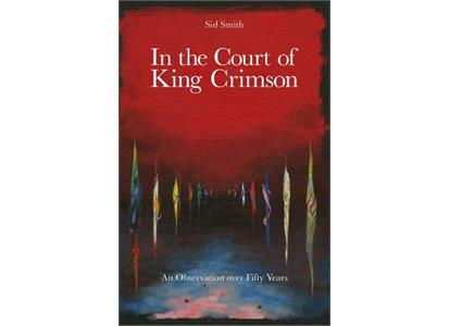 9781916153004 Panegyric  King Crimson In The Court Of King Crimson (BOK)