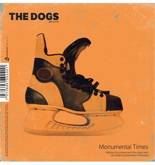 "The Dogs / The Windowsill Monumental Times / Someone To... (7"")"
