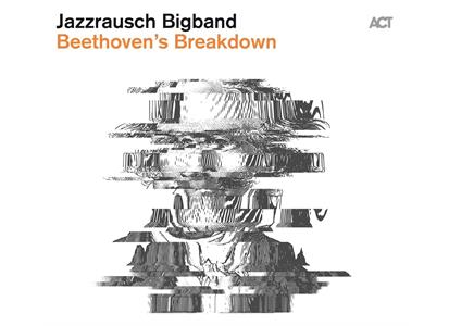 ACT98981 ACT  Jazzrausch Bigband Beethoven's Breakdown (LP)