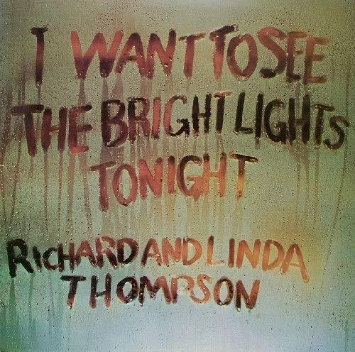 0602508543791 Island  Richard & Linda Thompson I Want To See The Bright Lights...(LP)