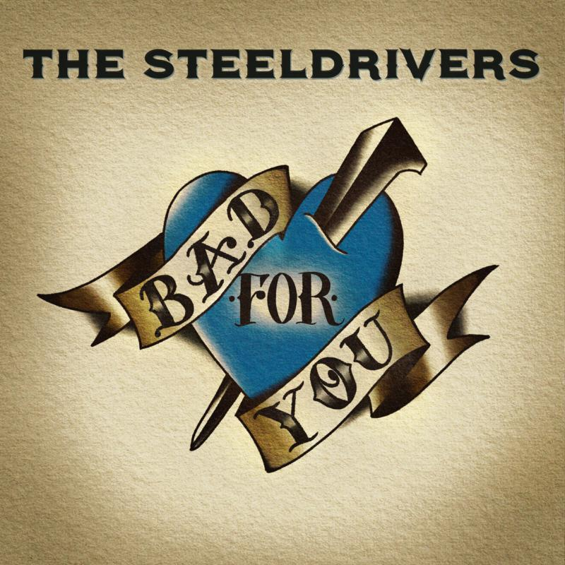 1166100809 Rounder  The Steeldrivers Bad For You (LP)