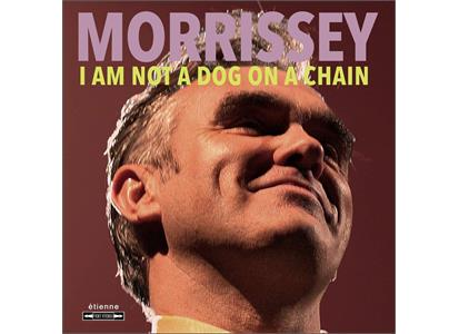 4050538589412 BMG Rights Management  Morrissey I Am Not A Dog On A Chain - LTD (LP)