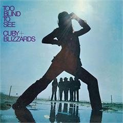 Cuby & Blizzards Too Blind To See (LP)