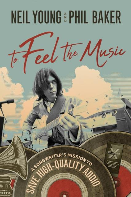 BBLL36388 BenBella Books  Neil Young / Phil Baker To Feel the Music (BOK)