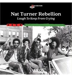 Nat Turner Rebellion Laugh To Keep From Crying (LP)