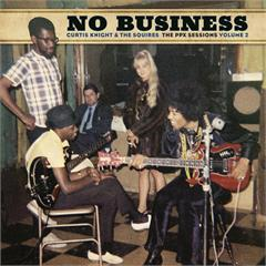 Curtis Knight & The Squires No Business: PPX Sessions Volume 2 (LP)