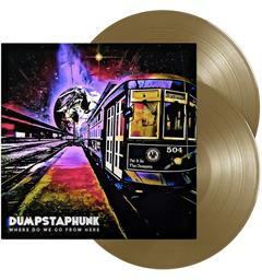 Dumpstaphunk Where Do We Go From Here - LTD (2LP)