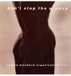 Lyman Woodard Organization Don't Stop The Groove - LTD (LP)
