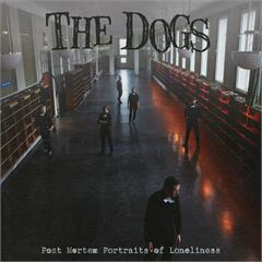 The Dogs Post Mortem Portraits Of Loneliness (CD)