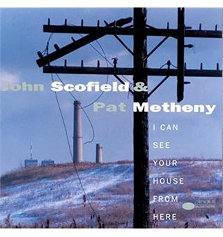 John Scofield & Pat Metheny I Can See Your House From... - LTD (2LP)
