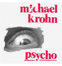 Michael Krohn Psycho - LTD (LP)