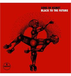 Sons Of Kemet Black To The Future (2LP)