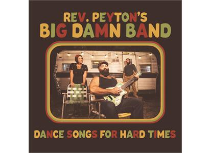 FOR003LP Family Owned Records  The Reverend Peyton's Big Damn Band Dance Songs For Hard Times (LP)