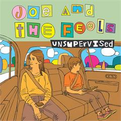 Joe And The Feels Unsupervised (LP)