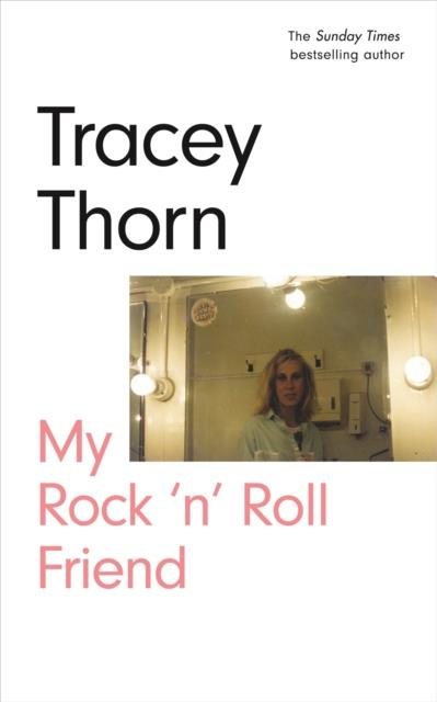 9781786898227   Tracey Thorn My Rock 'n' Roll Friend (BOK)