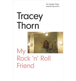Tracey Thorn My Rock 'n' Roll Friend (BOK)