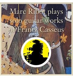 Marc Ribot Plays Solo Guitar Works Of Frantz… (LP)